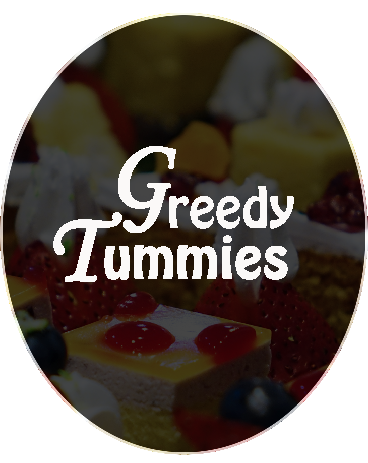 Greedy Tummies